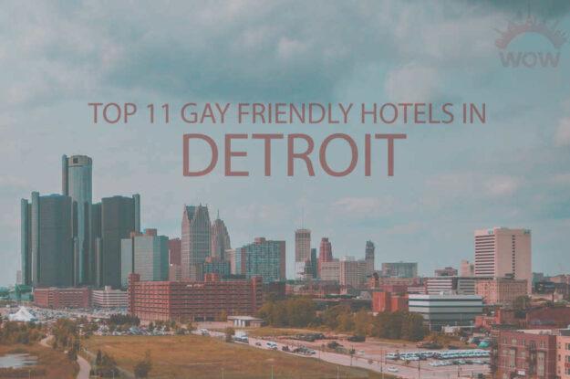Top 11 Gay Friendly Hotels In Detroit