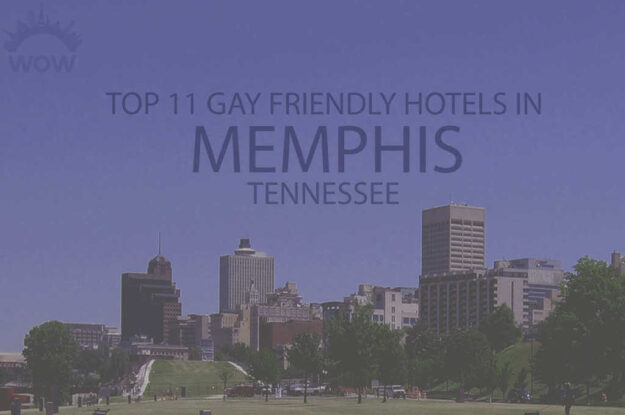 Top 11 Gay Friendly Hotels In Memphis, Tennessee