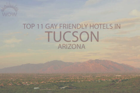Top 11 Gay Friendly Hotels In Tucson, Arizona