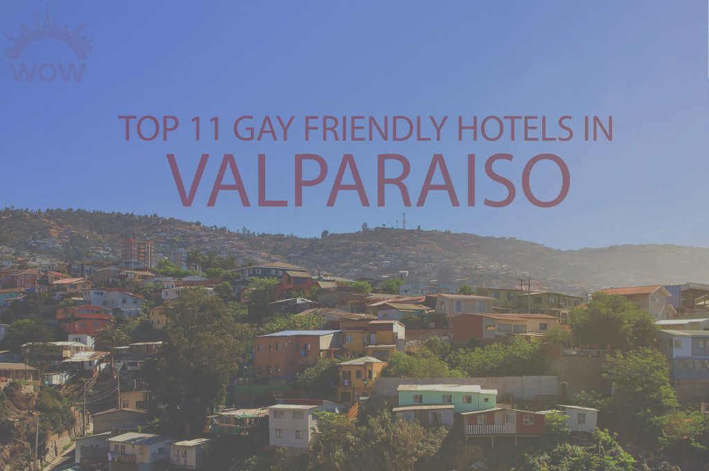 Top 11 Gay Friendly Hotels In Valparaiso