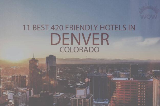11 Best 420 Friendly Hotels in Denver, Colorado