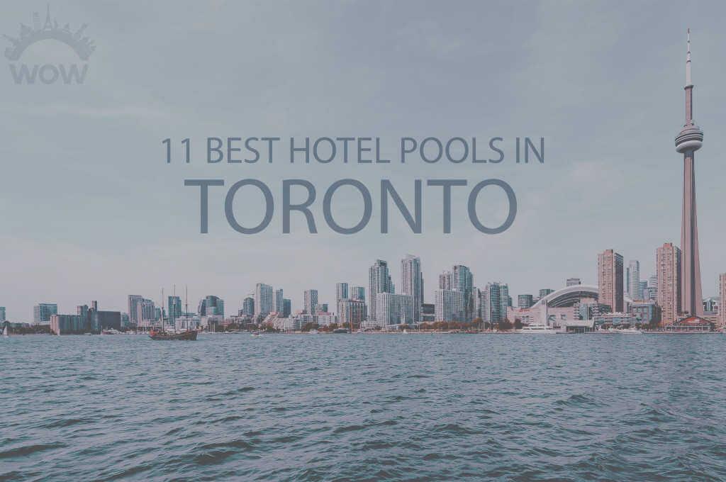 11 Best Hotel Pools in Toronto