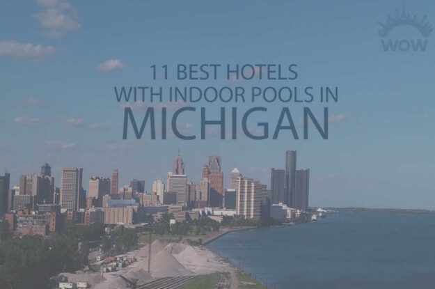 11 Best Hotels with Indoor Pool in Michigan