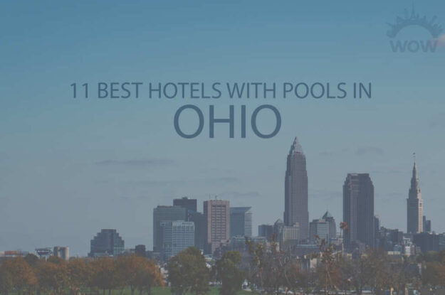 11 Best Hotels with Pool in Ohio