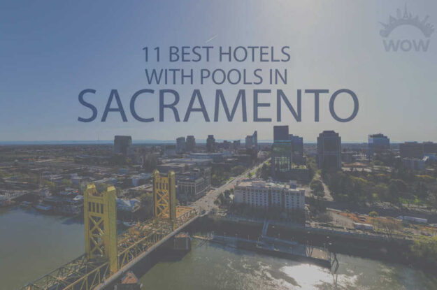 11 Best Hotels with Pools in Sacramento
