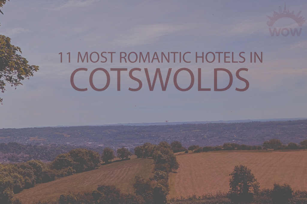 11 Most Romantic Hotels in Cotswolds