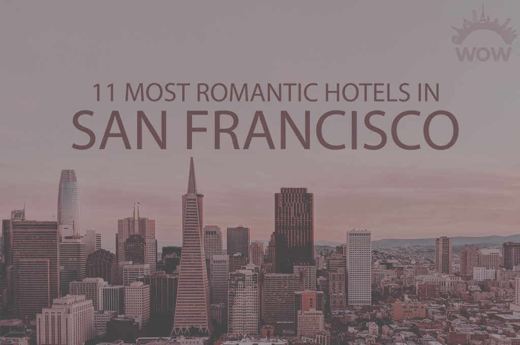 11 Most Romantic Hotels in San Francisco