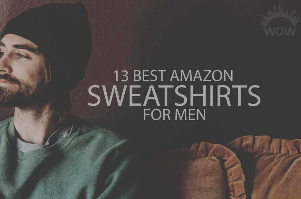 13 Best Amazon Sweatshirts for Men