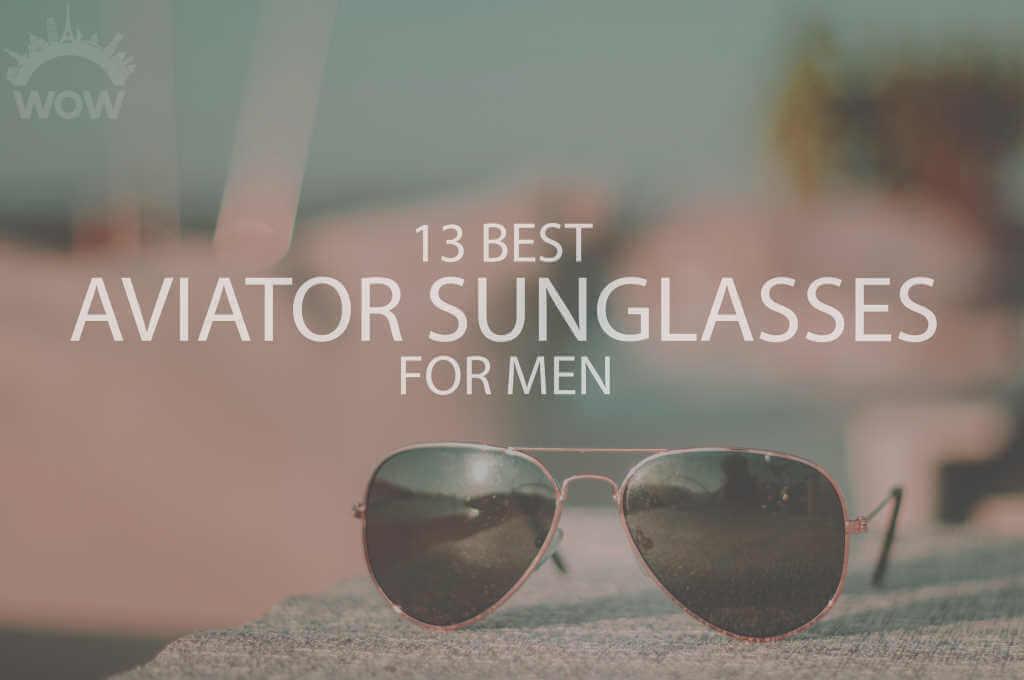 13 Best Aviator Sunglasses for Men