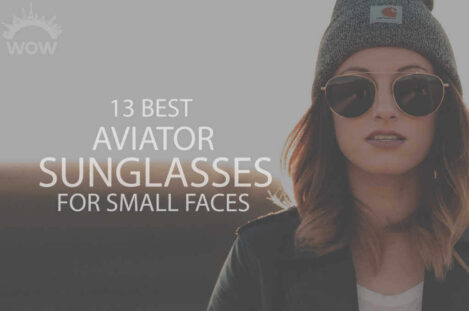 13 Best Aviator Sunglasses for Small Faces
