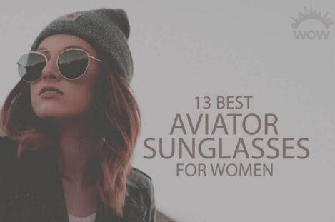 13 Best Aviator Sunglasses for Women
