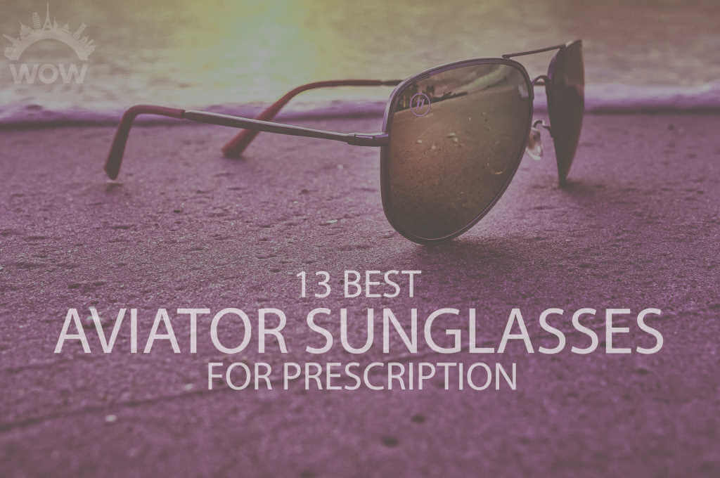 13 Best Aviator Sunglasses with Prescription