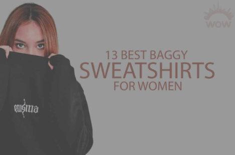 13 Best Baggy Sweatshirts for Women