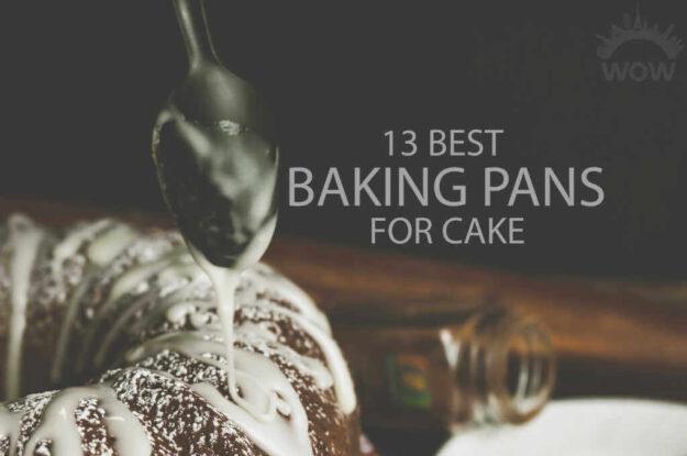 13 Best Baking Pans for Cake