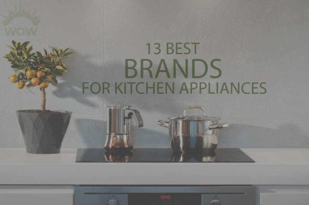 13 Best Brands for Kitchen Appliances