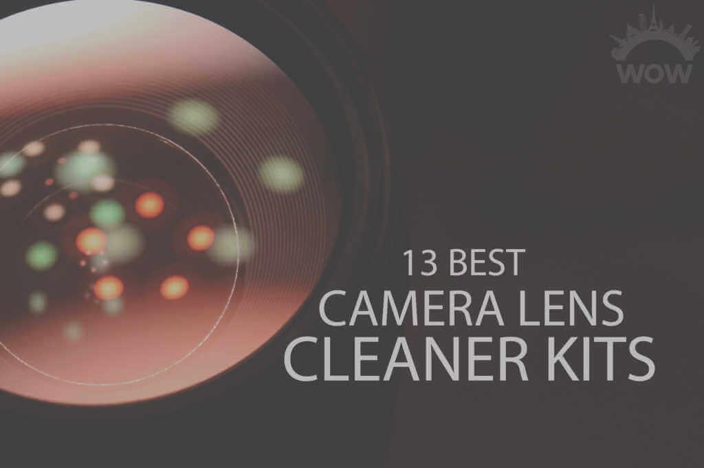 13 Best Camera Lens Cleaner Kits