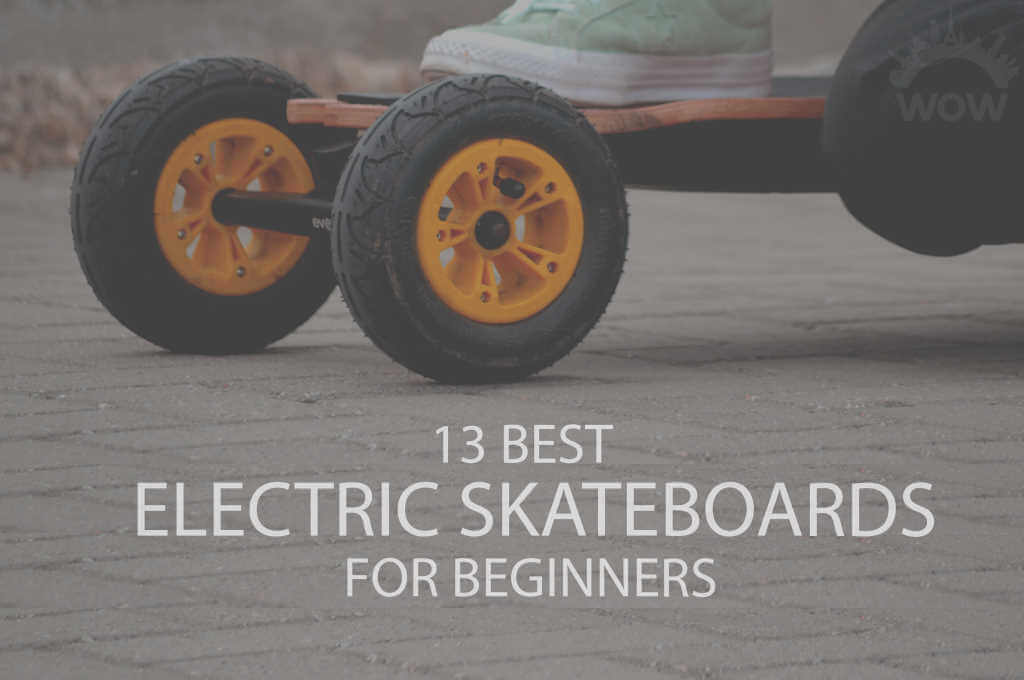 13 Best Electric Skateboards for Beginners