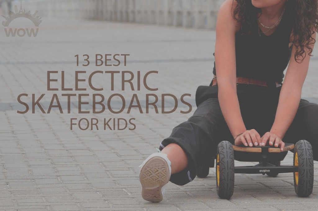 13 Best Electric Skateboards for Kids