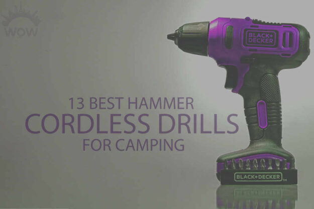 13 Best Hammer Cordless Drills for Camping