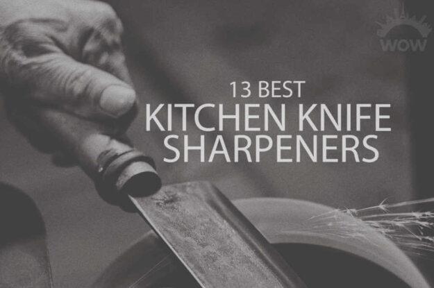 13 Best Kitchen Knife Sharpeners