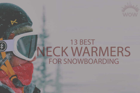 13 Best Neck Warmers for Snowboarding
