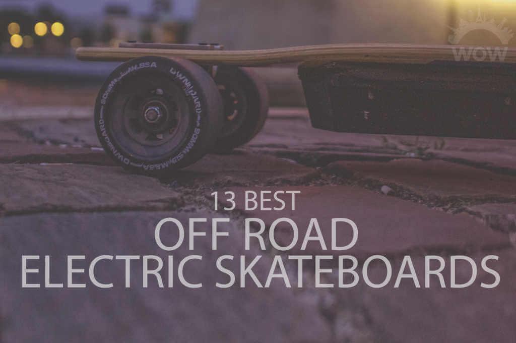 13 Best Off Road Electric Skateboards
