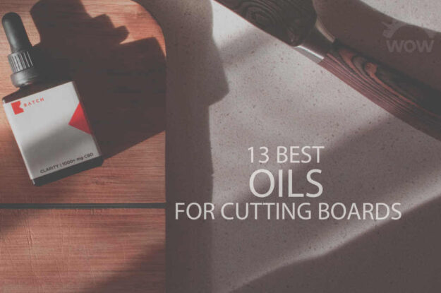 13 Best Oils for Cutting Boards