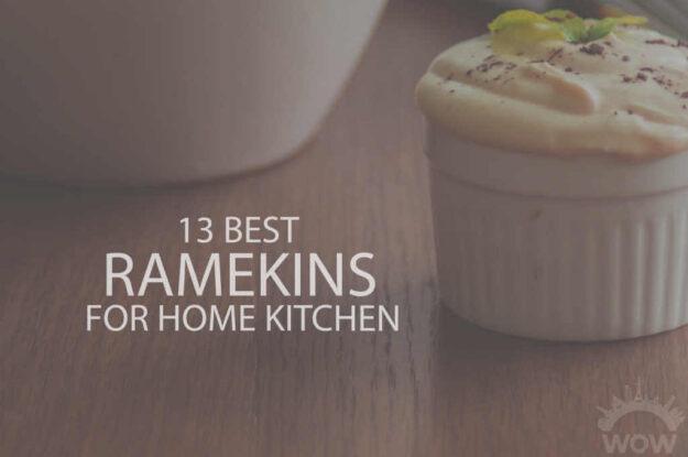 13 Best Ramekins for Home Kitchen