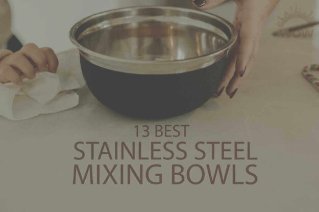 13 Best Stainless Steel Mixing Bowls