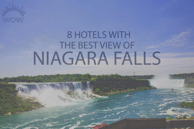 8 Hotels With The Best View of Niagara Falls