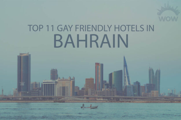 Top 11 Gay Friendly Hotels in Bahrain
