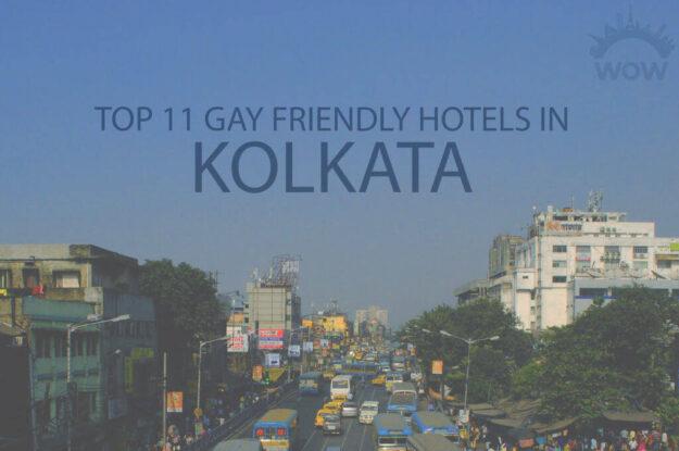 Top 11 Gay Friendly Hotels in Kolkata