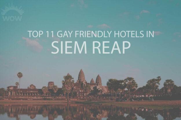 Top 11 Gay Friendly Hotels in Siem Reap
