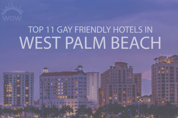 Top 11 Gay Friendly Hotels in West Palm Beach