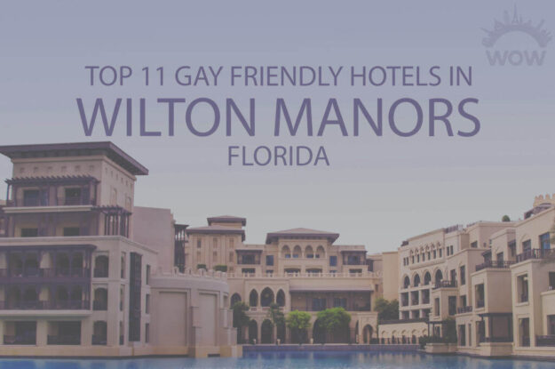 Top 11 Gay Friendly Hotels in Wilton Manors, Florida