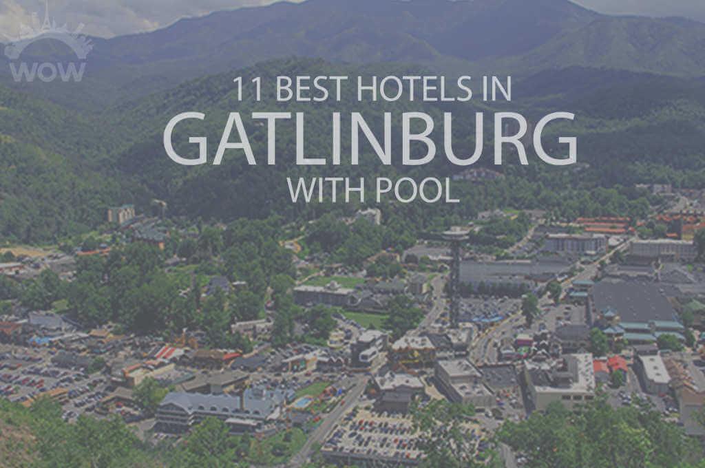 11 Best Hotels in Gatlinburg with Pool