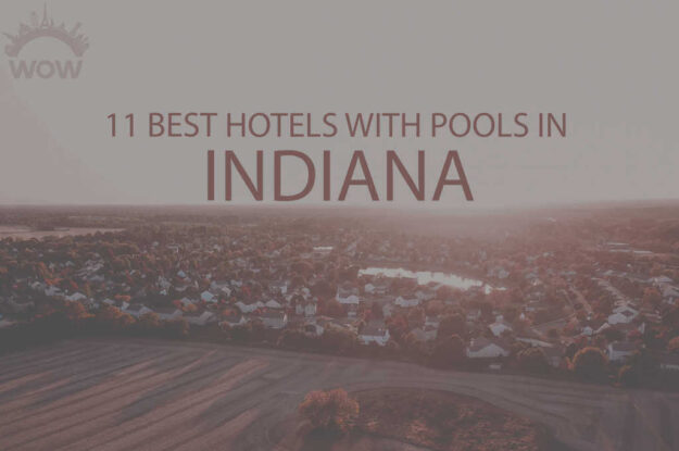 11 Best Hotels with Pool in Indiana