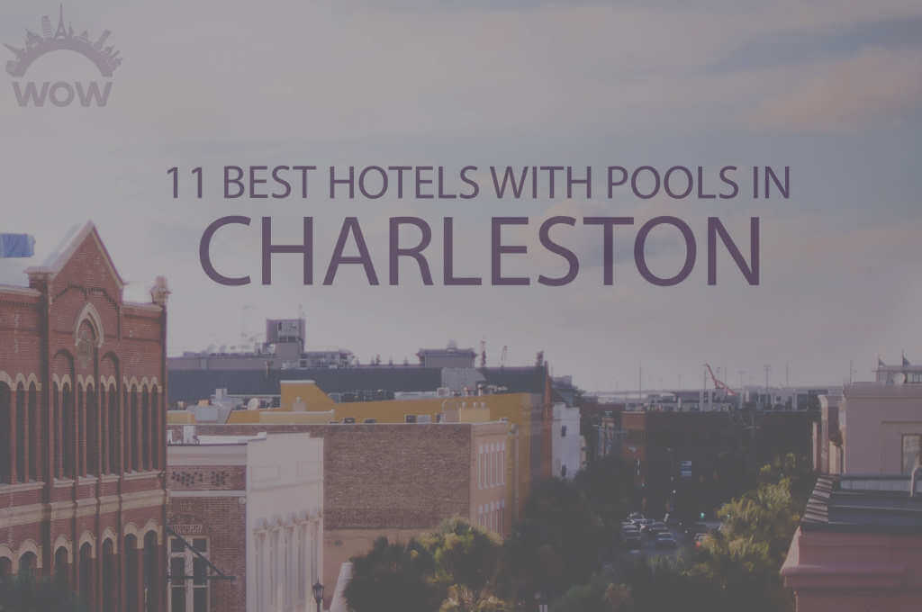 11 Best Hotels with Pools in Charleston