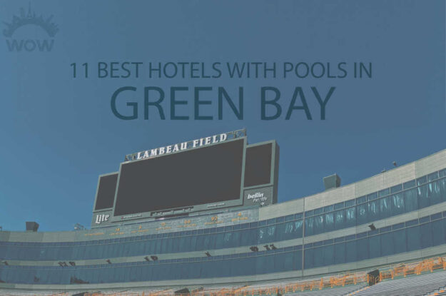 11 Best Hotels with Pools in Green Bay