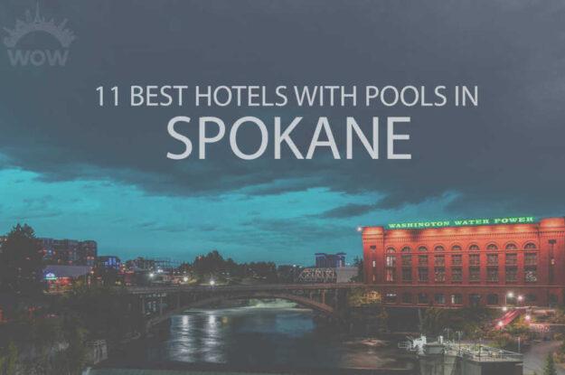 11 Best Hotels with Pools in Spokane