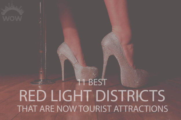 11 Best Red Light Districts That Are Now Tourist Attractions
