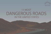 11 Most Dangerous Roads in the US