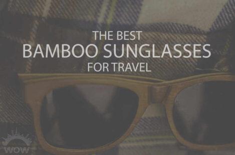 13 Best Bamboo Sunglasses for Travel