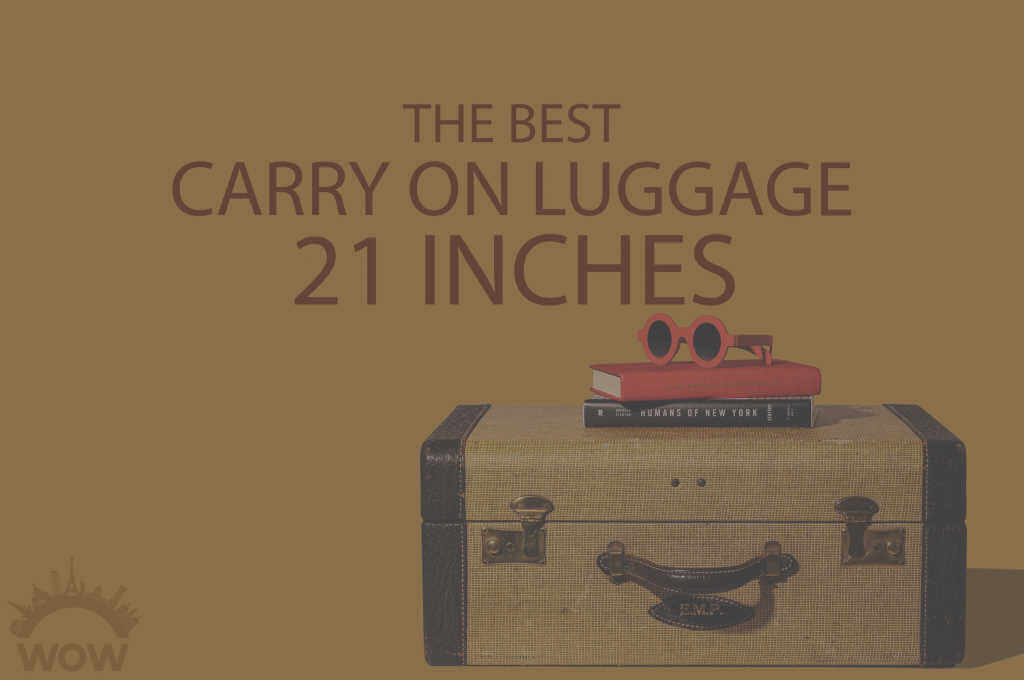 13 Best Carry On Luggage 21 Inches