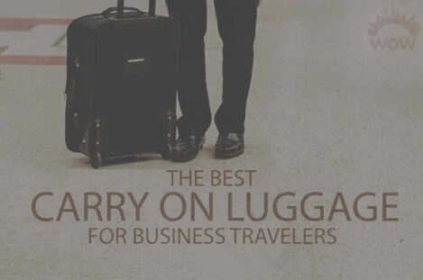 13 Best Carry On Luggage for Business Traveler