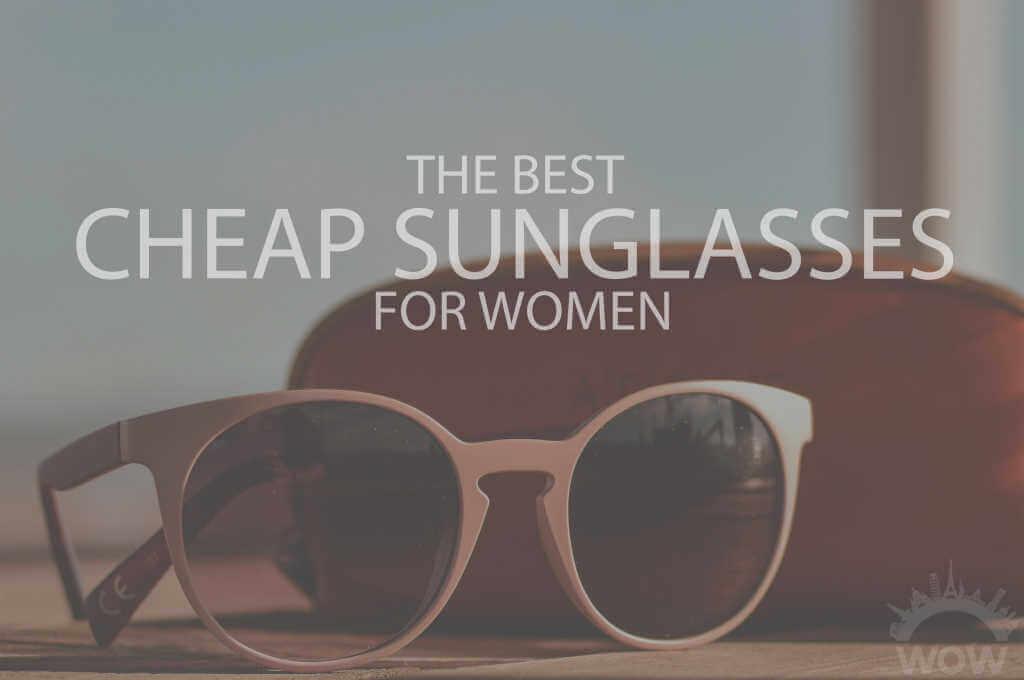 13 Best Cheap Sunglasses for Women