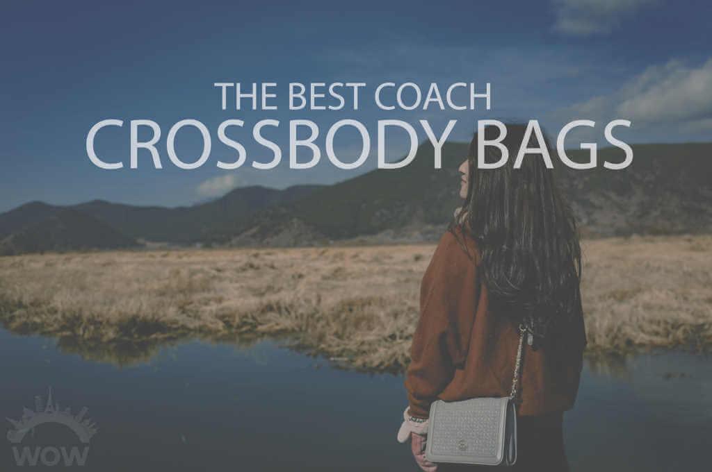 13 Best Coach Crossbody Bags