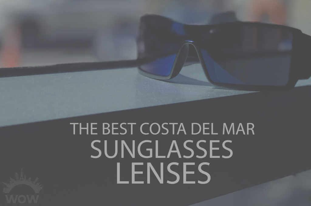 13 Best Costa del Mar Sunglasses Lenses