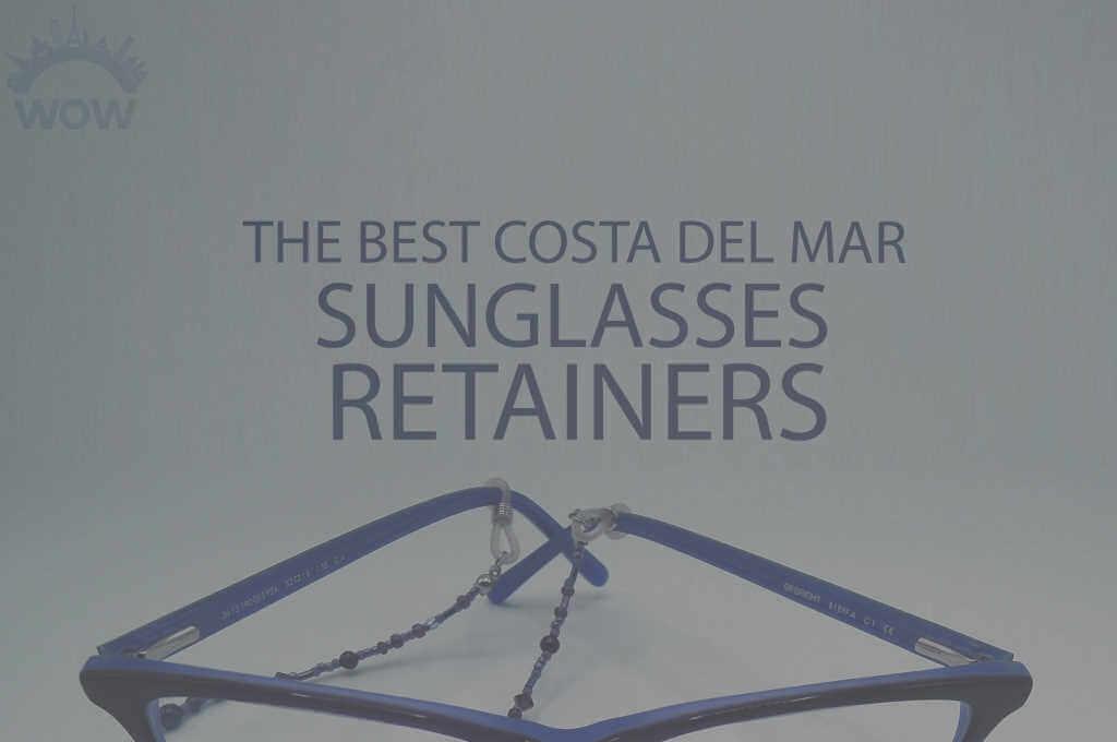 13 Best Costa del Mar Sunglasses Retainers