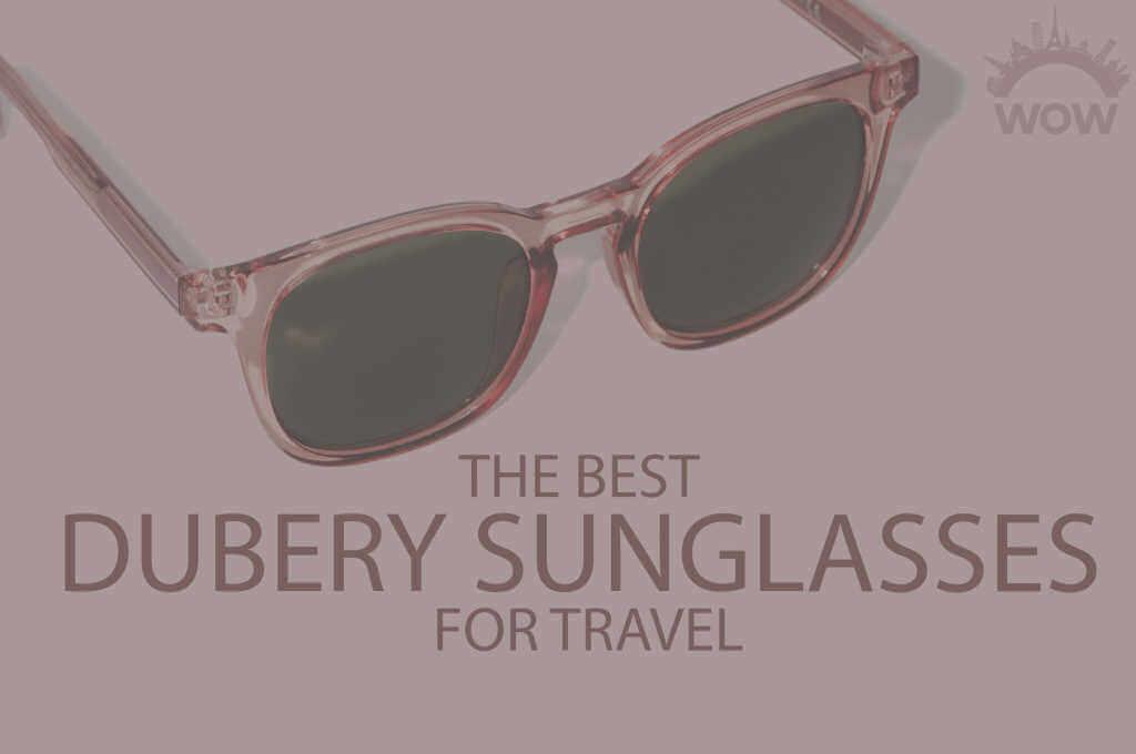 13 Best Dubery Sunglasses for Travel